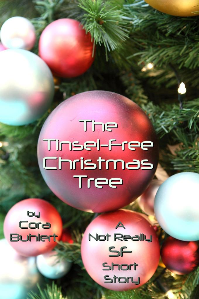 The Tinsel-Free Christmas Tree (Alfred and Bertha's Marvellous Twenty-First Century Life, #3) als eBook
