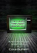 The Faulty Television Receiver (Alfred and Bertha's Marvellous Twenty-First Century Life, #2)