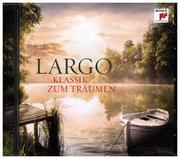 Largo - Klassik zum Träumen