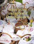 Das große kleine Buch: Vom Fasten und anderen Osterbräuchen