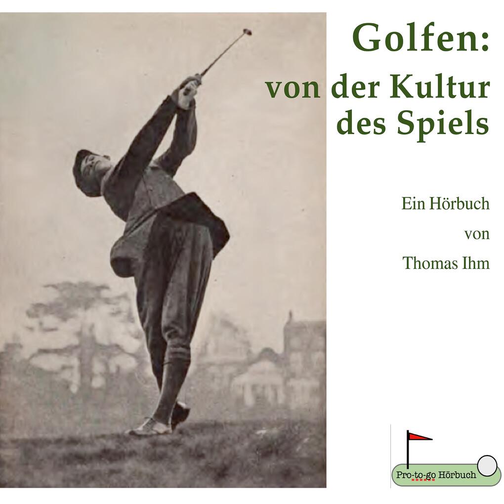 Golfen: von der Kultur des Spiels als Hörbuch Download