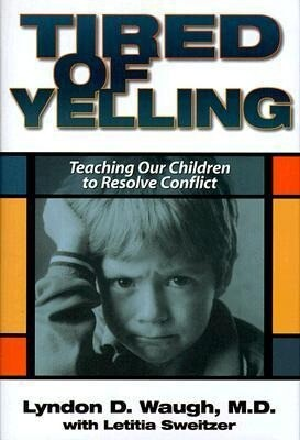 Tired of Yelling: Teaching Our Children to Resolve Conflict als Buch