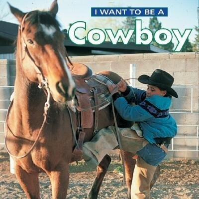 I Want to Be a Cowboy als Buch