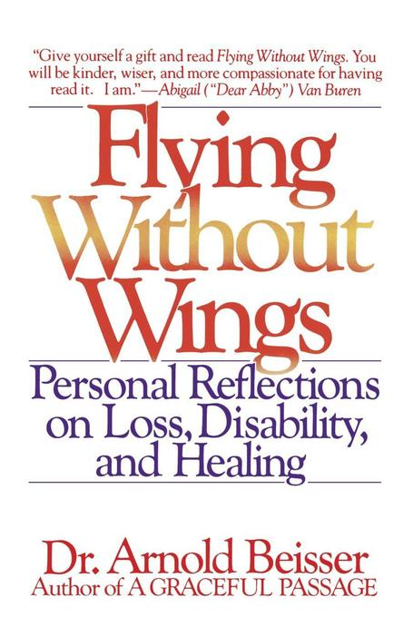 Flying Without Wings: Personal Reflections on Loss, Disability and Healing als Taschenbuch