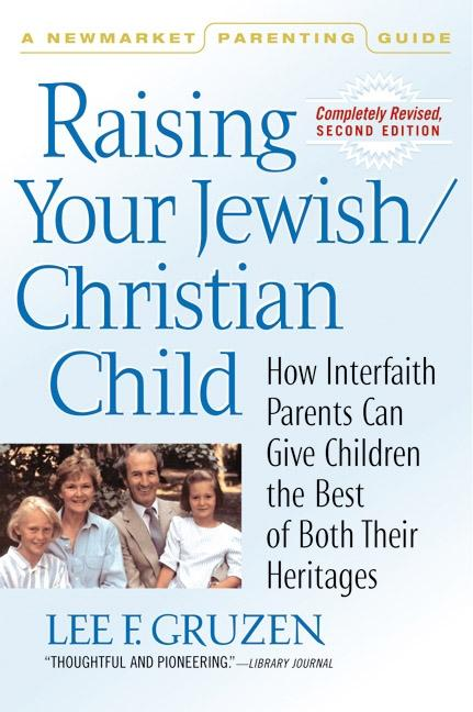 Raising Your Jewish/Christian Child: How Interfaith Parents Can Give Children the Best of Both Their Heritages als Taschenbuch