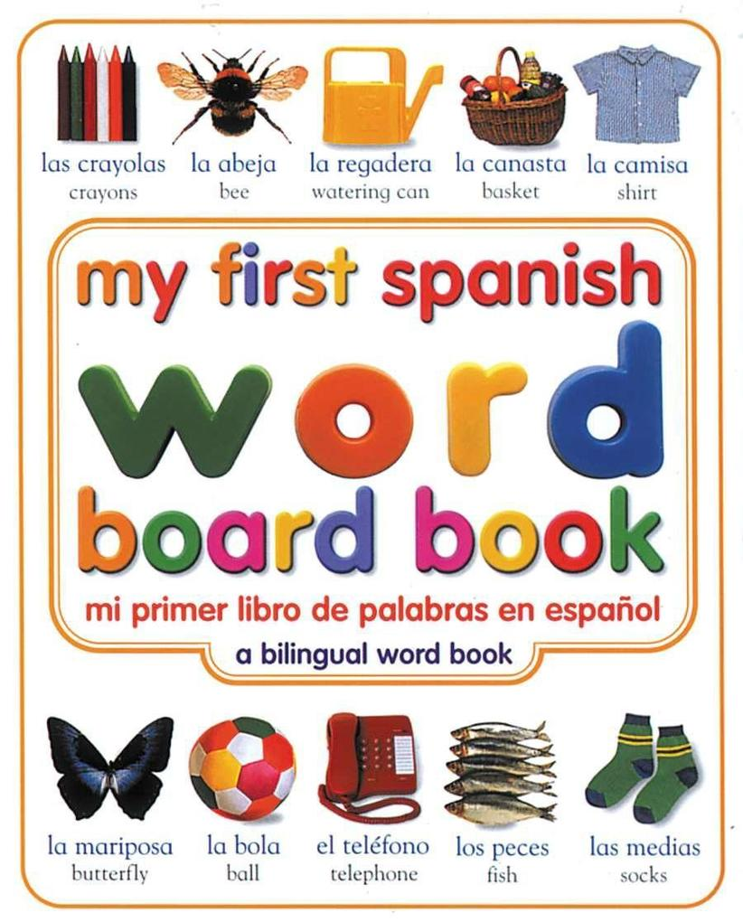My First Spanish Word Board Book/Mi Primer Libro de Palabras En Espanol als Buch
