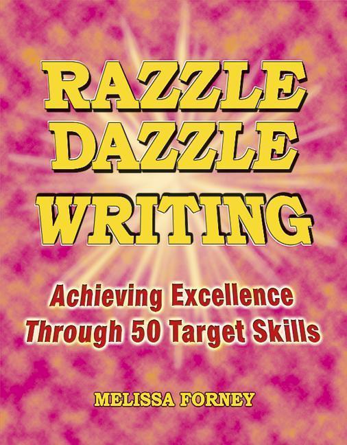 Razzle Dazzle Writing: Achieving Excellence Through 50 Target Skills als Taschenbuch
