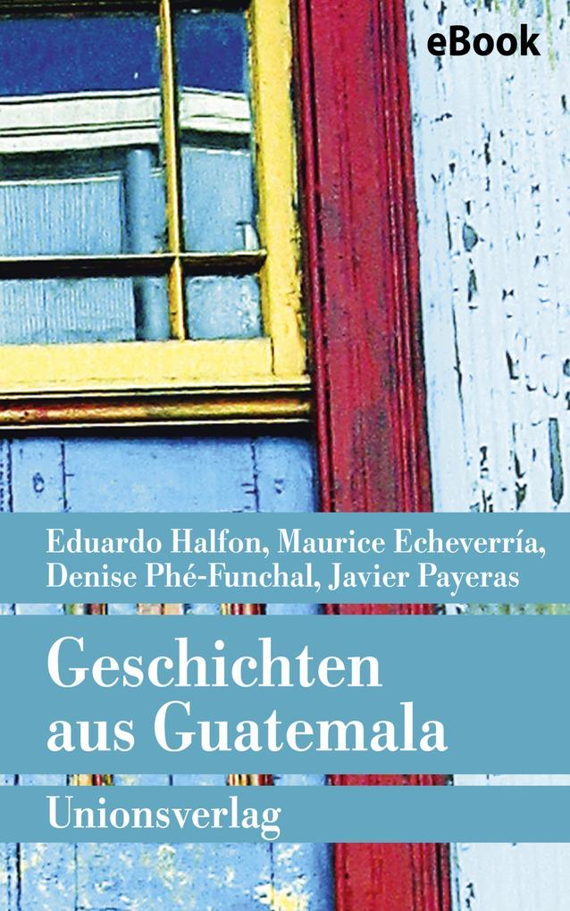 Geschichten aus Guatemala als eBook