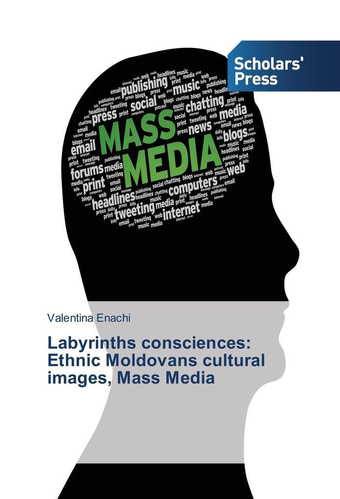 Labyrinths consciences: Ethnic Moldovans cultur...