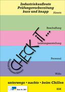 Check iT - Industriekaufleute Prüfungsvorbereitung, kurz und knapp