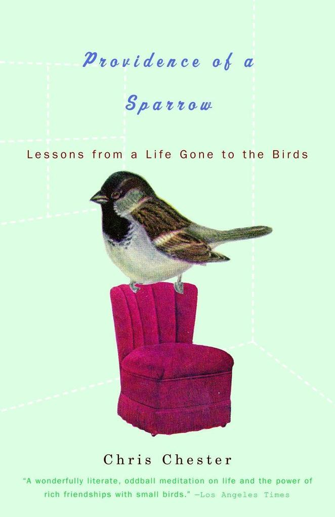 Providence of a Sparrow: Lessons from a Life Gone to the Birds als Taschenbuch