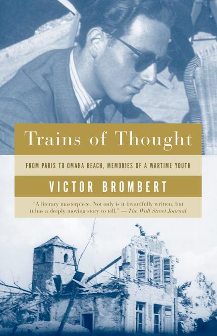 Trains of Thought: Paris to Omaha Beach, Memories of a Wartime Youth als Taschenbuch