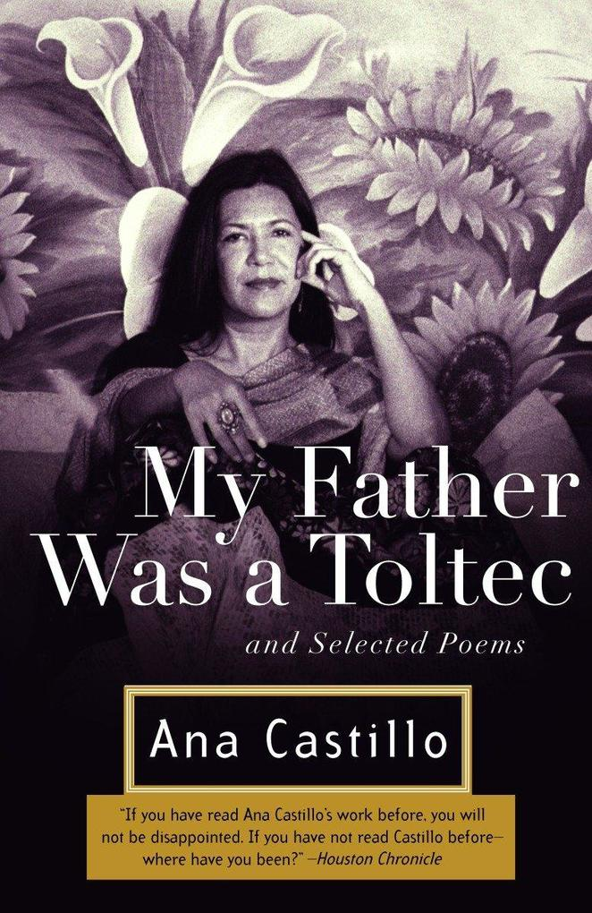 My Father Was a Toltec: And Selected Poems als Taschenbuch