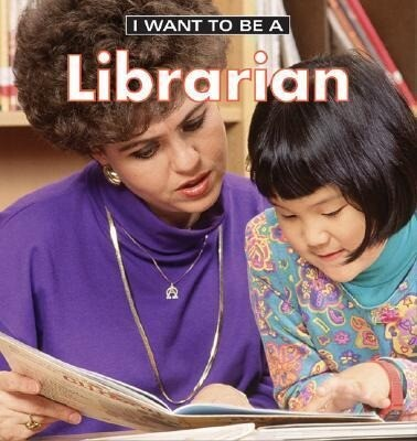 I Want to Be a Librarian als Buch