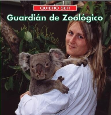 Quiero Ser Guardian de Zoologico = I Want to Be a Zookeeper als Taschenbuch
