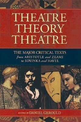 Theatre/Theory/Theatre: The Major Critical Texts from Aristotle and Zeami to Soyinka and Havel als Taschenbuch