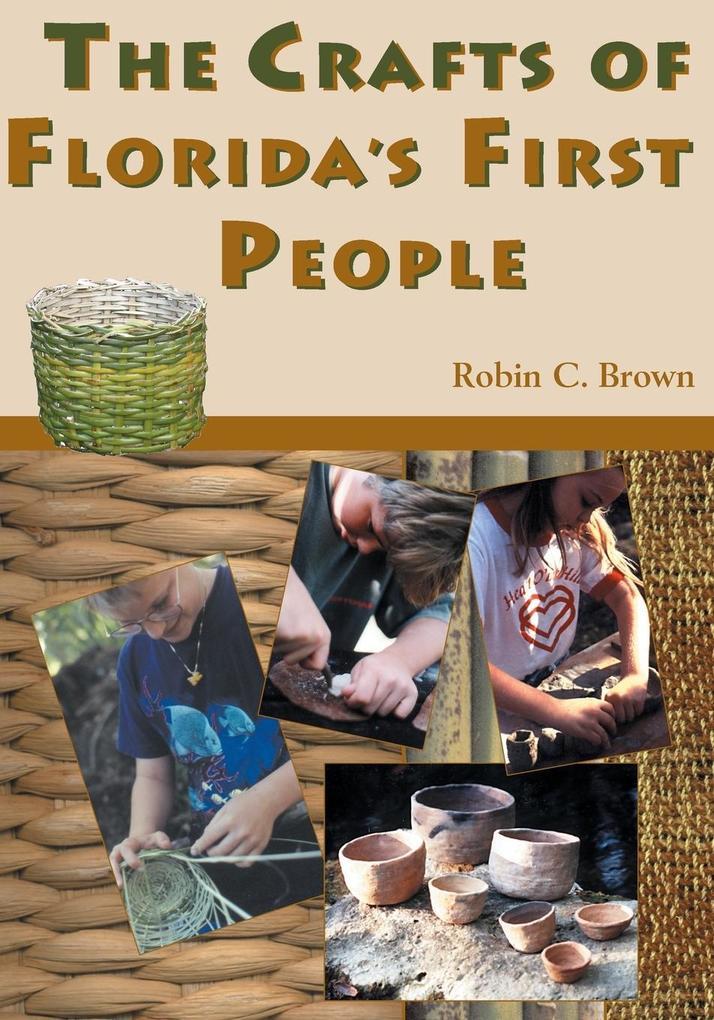 The Crafts of Florida's First People als Taschenbuch