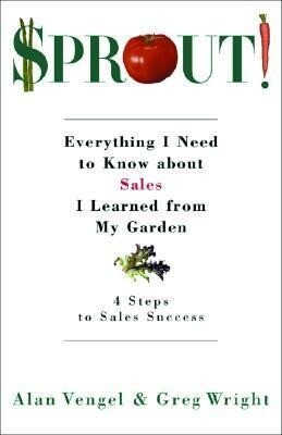 Sprout!: Everything I Need to Know about Sales I Learned from My Garden als Buch