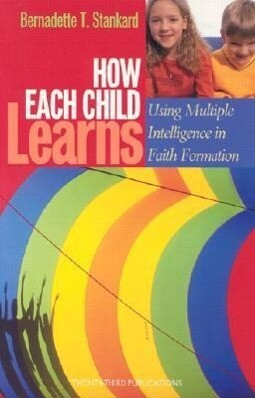 How Each Child Learns: Using Multiple Intelligence in Faith Formation als Taschenbuch