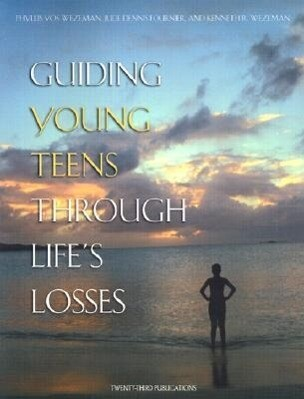 Guiding Young Teens Through Life's Losses als Taschenbuch