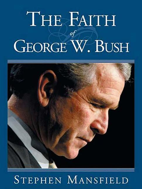 The Faith of George W. Bush als Buch
