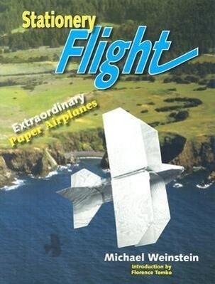 Stationery Flight: Extraordinary Paper Airplanes als Taschenbuch