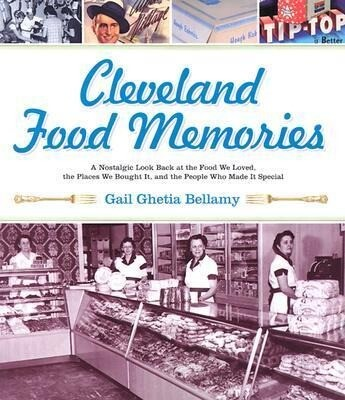 Cleveland Food Memories: A Nostalgic Look Back at the Food We Loved, the Places We Bought It, and the People Who Made It Special als Taschenbuch