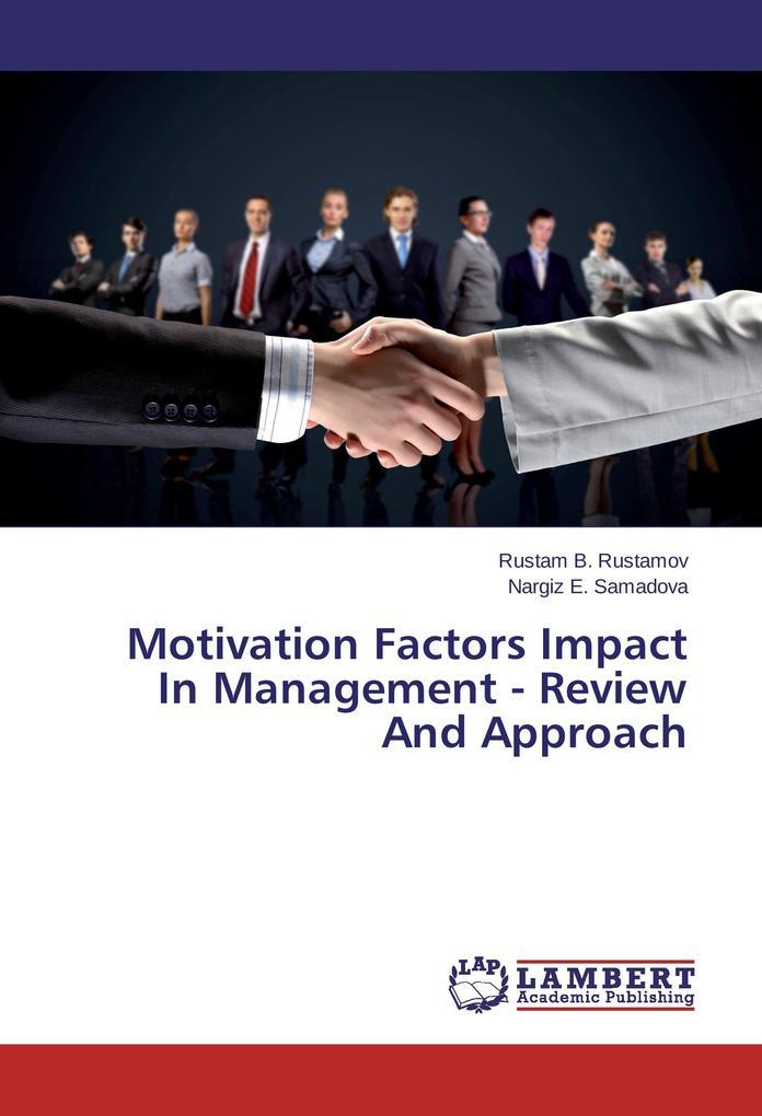 Motivation Factors Impact In Management - Revie...