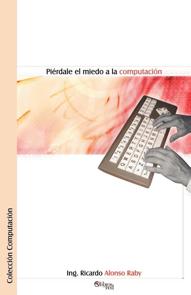 Pierdale el Miedo a la Computacion als Taschenbuch