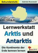 Lernwerkstatt ARKTIS & ANTARKTIS / Sekundarstufe