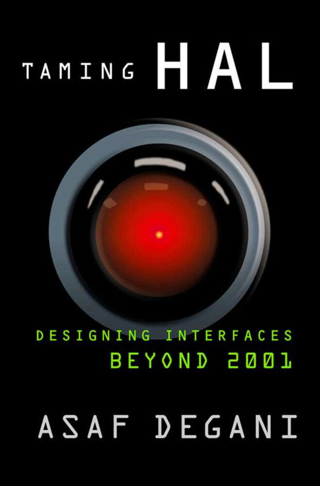 Taming Hal: Designing Interfaces Beyond 2001 als Buch