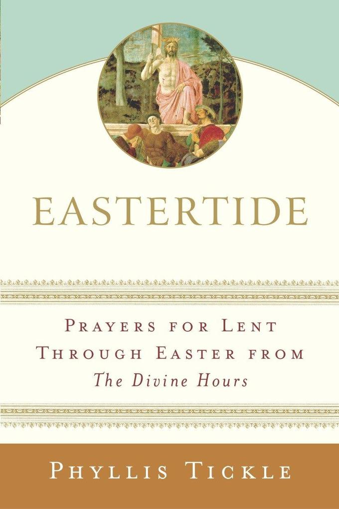 Eastertide: Prayers for Lent Through Easter from the Divine Hours als Taschenbuch