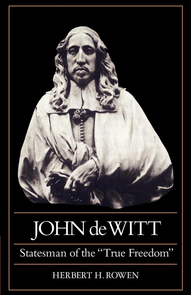 "John de Witt: Statesman of the ""True Freedom"" als Buch"