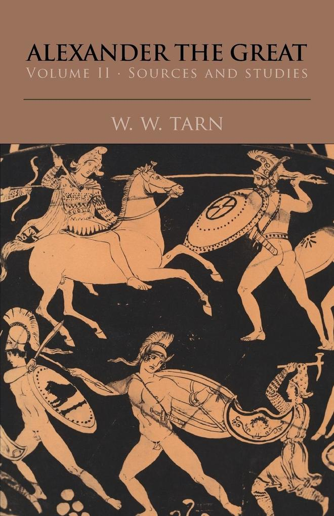 Alexander the Great: Volume 2, Sources and Studies als Buch