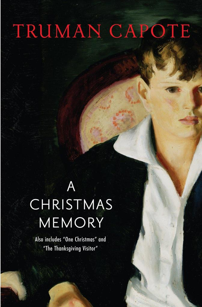 A Christmas Memory, One Christmas & The Thanksgiving Visitor als Buch