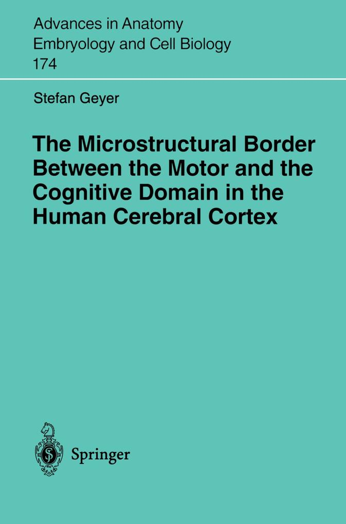 The Microstructural Border Between the Motor and the Cognitive Domain in the Human Cerebral Cortex als Buch