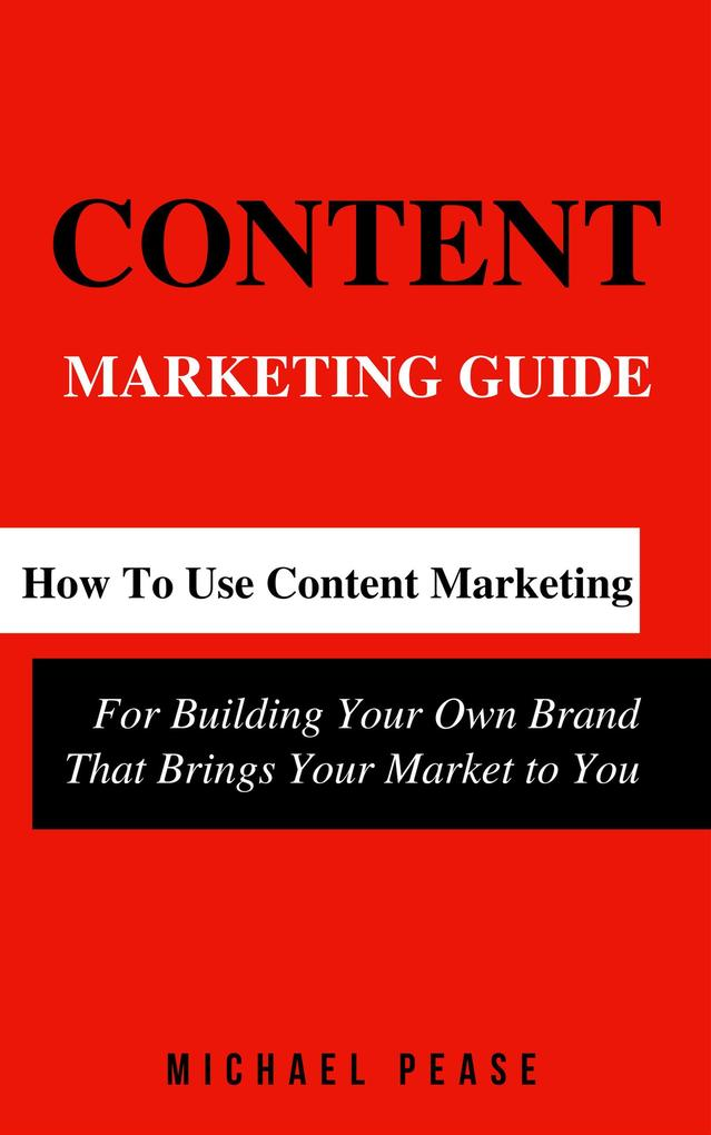 Content Marketing Guide: How to Use Content Mar...