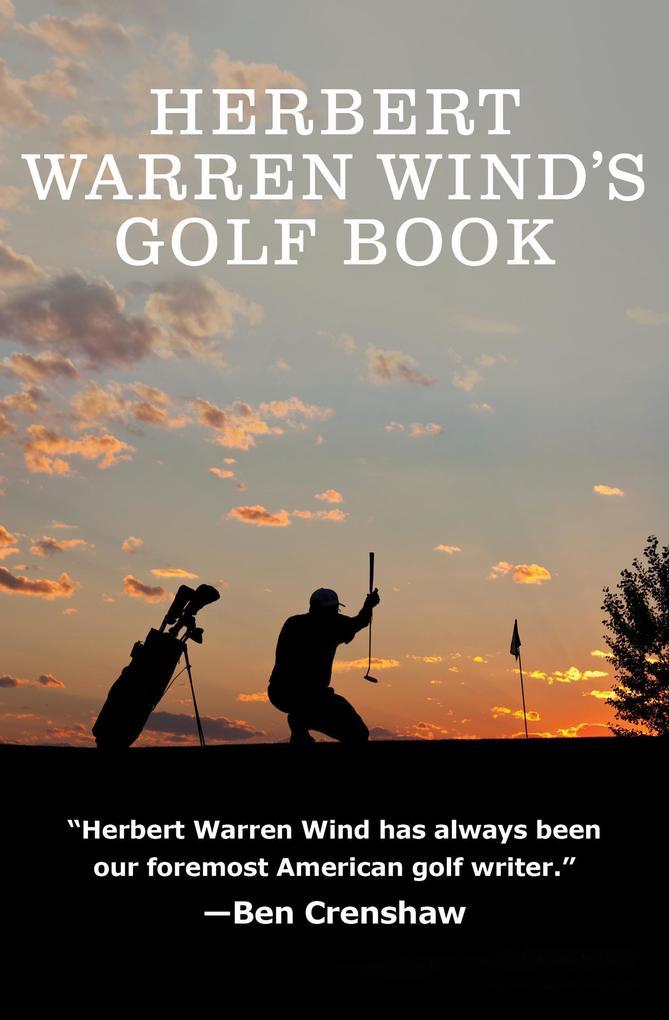 Herbert Warren Wind´s Golf Book als eBook Downl...