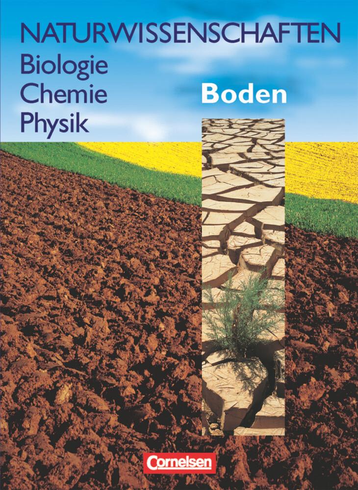 Naturwissenschaften Biologie - Chemie - Physik. Schülerbuch. Allgemeine Ausgabe. Boden als Buch