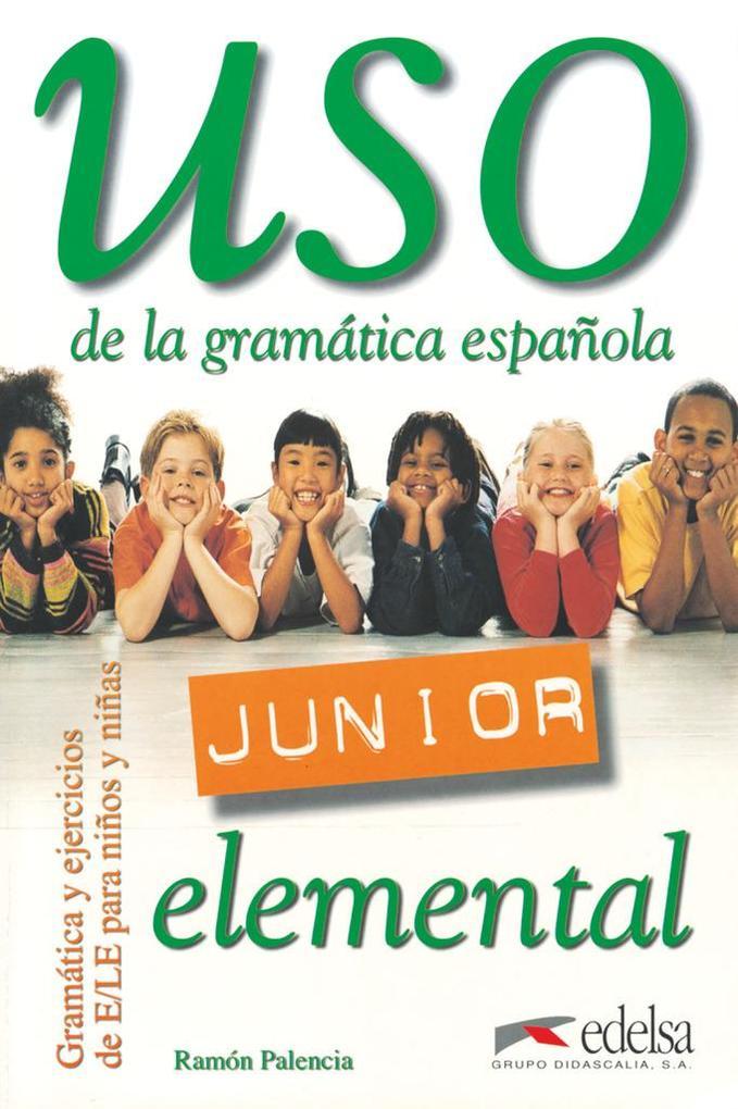 Uso de la grammatica espanola Junior. Elemental. Übungsbuch als Buch