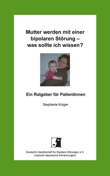 Mutter werden mit einer bipolaren Störung - was sollte ich wissen? als Buch