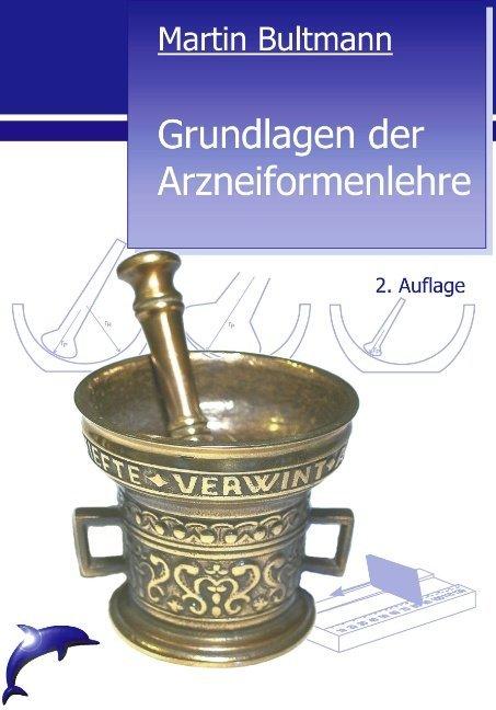 Grundlagen der Arzneiformenlehre , 2. Auflage als Buch