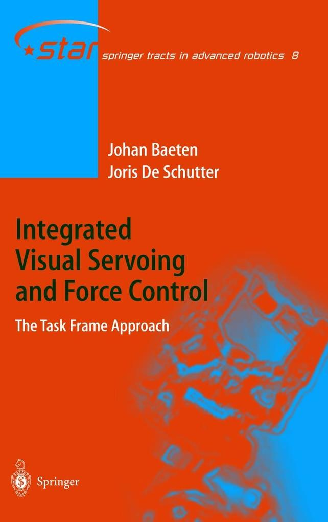 Integrated Visual Servoing and Force Control als Buch