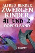 Zwergenkinder #1 und 2: Doppelband