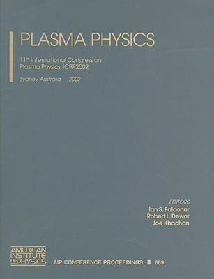 Plasma Physics: 11th International Congress on Plasma Physics: ICPP2002, Sydney, Australia, 15-19 July 2002 als Buch