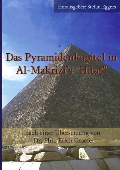 "Das Pyramidenkapitel in Al-Makrizi`s ""Hitat"" als Buch"