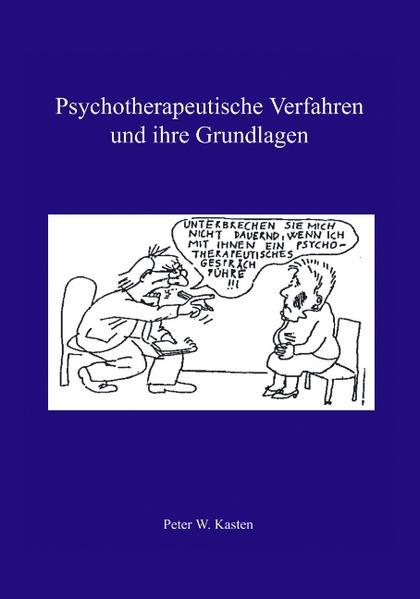 Psychotherapeutische Verfahren und ihre Grundlagen als Buch