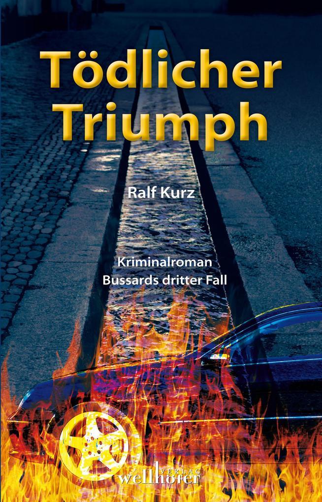 Tödlicher Triumph: Freiburg Krimi. Bussards dritter Fall als eBook epub