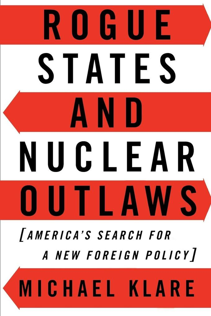 Rogue States and Nuclear Outlaws: America's Search for a New Foreign Policy als Taschenbuch