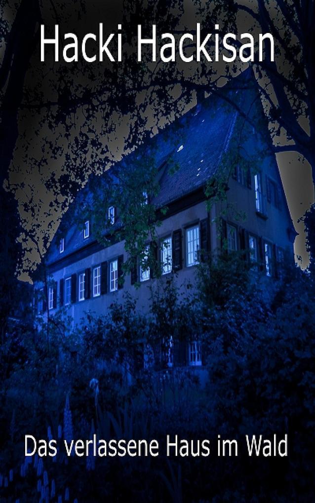 Das verlassene Haus im Wald als eBook